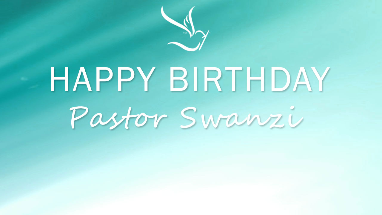 Happy Birthday Pastor Swanzi!